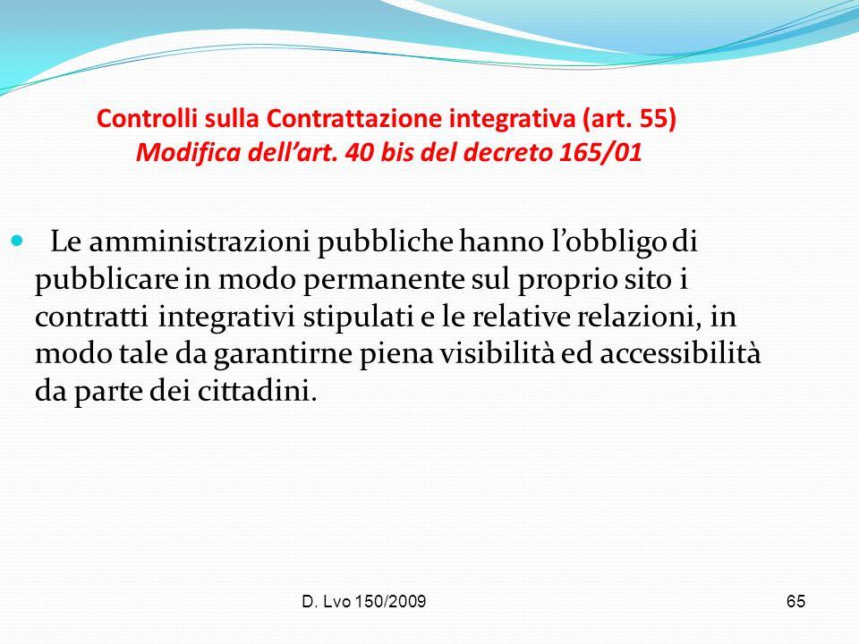 D. Lvo 150/200965 Controlli sulla Contrattazione integrativa (art. 55) Modifica dellart. 40 bis del decreto 165/01 Le amministrazioni pubbliche hanno