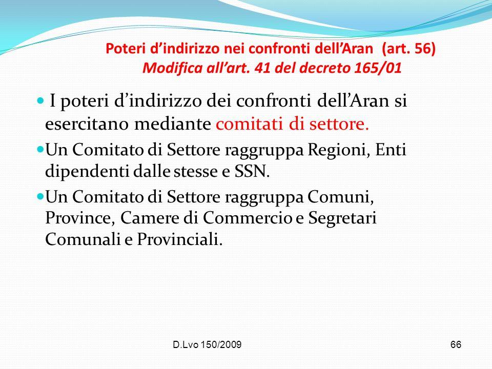 D.Lvo 150/200966 Poteri dindirizzo nei confronti dellAran (art. 56) Modifica allart. 41 del decreto 165/01 I poteri dindirizzo dei confronti dellAran