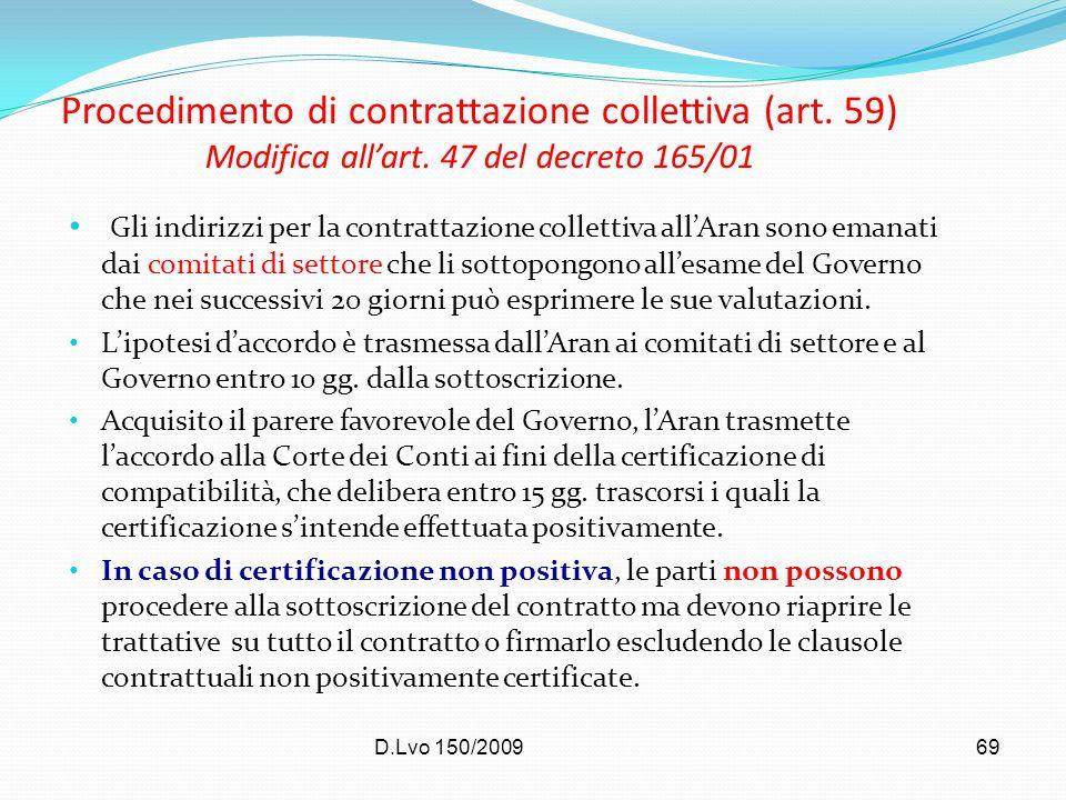 D.Lvo 150/200969 Procedimento di contrattazione collettiva (art. 59) Modifica allart. 47 del decreto 165/01 Gli indirizzi per la contrattazione collet