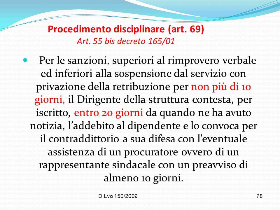 D.Lvo 150/200978 Procedimento disciplinare (art. 69) Art. 55 bis decreto 165/01 Per le sanzioni, superiori al rimprovero verbale ed inferiori alla sos