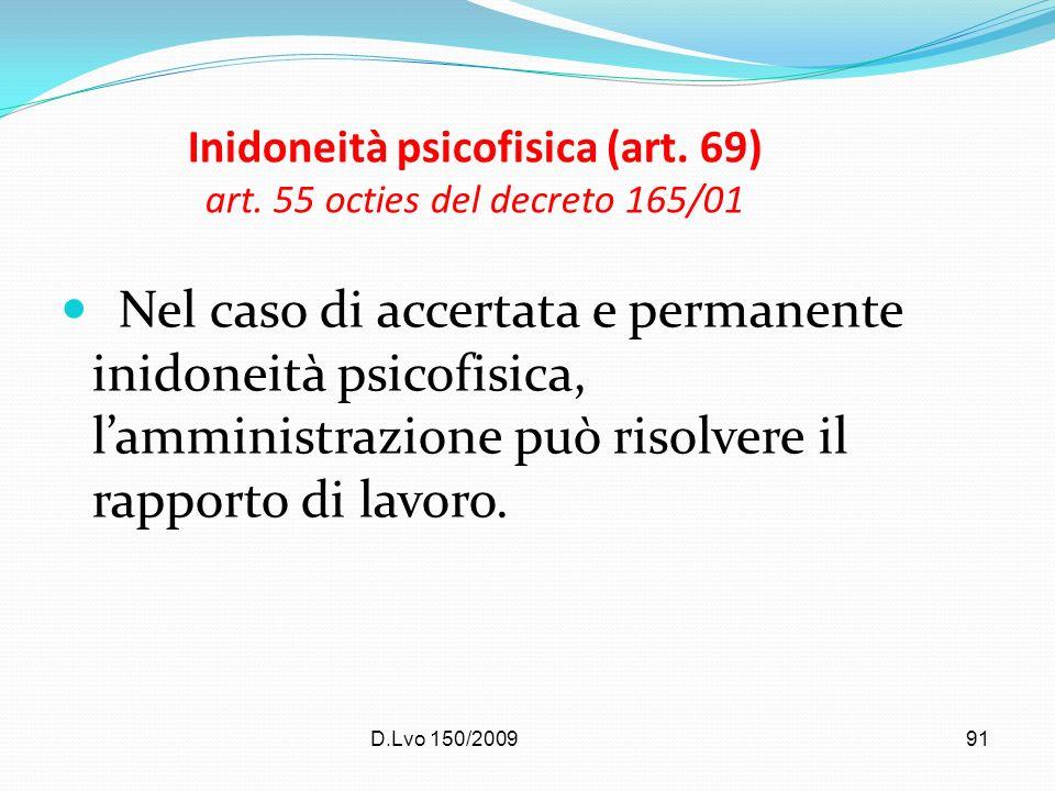D.Lvo 150/200991 Inidoneità psicofisica (art. 69) art. 55 octies del decreto 165/01 Nel caso di accertata e permanente inidoneità psicofisica, lammini
