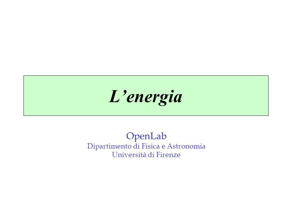 Lenergia OpenLab Dipartimento di Fisica e Astronomia Università di Firenze