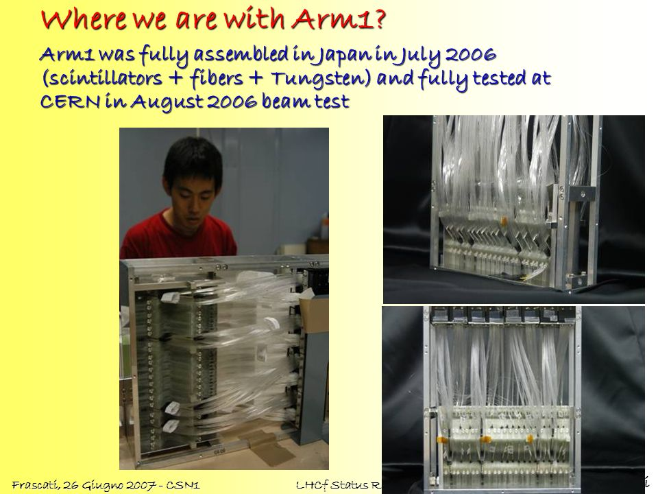 Oscar Adriani Frascati, 26 Giugno 2007 - CSN1 LHCf Status Report Where we are with Arm2.