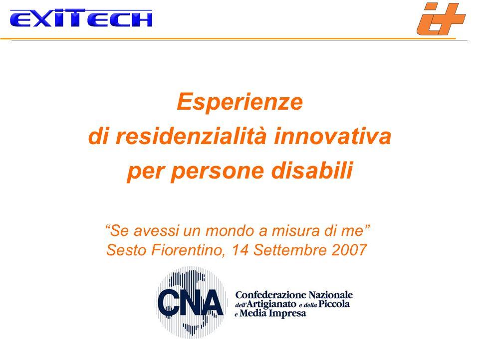 Se avessi un mondo a misura di me Sesto Fiorentino, 14 Settembre 2007 Esperienze di residenzialità innovativa per persone disabili