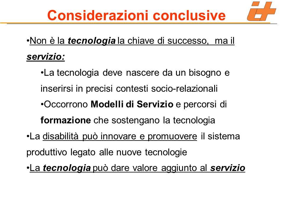 Non è la tecnologia la chiave di successo, ma il servizio: La tecnologia deve nascere da un bisogno e inserirsi in precisi contesti socio-relazionali
