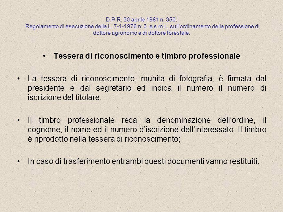 D.P.R. 30 aprile 1981 n. 350. Regolamento di esecuzione della L. 7-1-1976 n. 3 e s.m.i., sullordinamento della professione di dottore agronomo e di do
