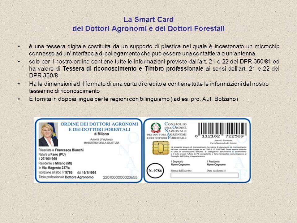 La Smart Card dei Dottori Agronomi e dei Dottori Forestali è una tessera digitale costituita da un supporto di plastica nel quale è incastonato un mic