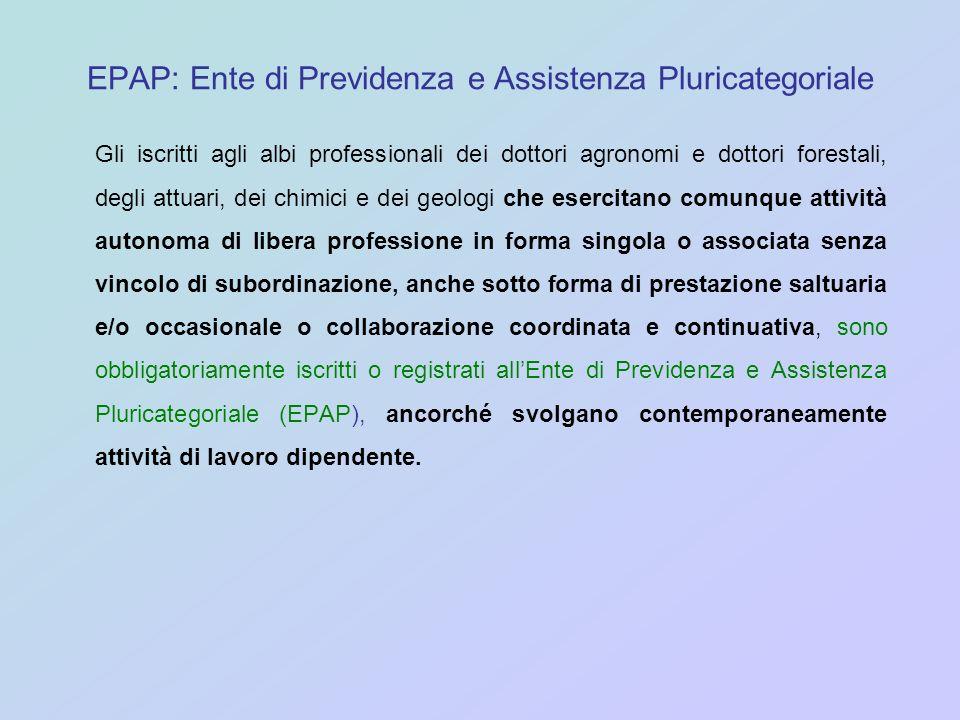EPAP: Ente di Previdenza e Assistenza Pluricategoriale Gli iscritti agli albi professionali dei dottori agronomi e dottori forestali, degli attuari, d