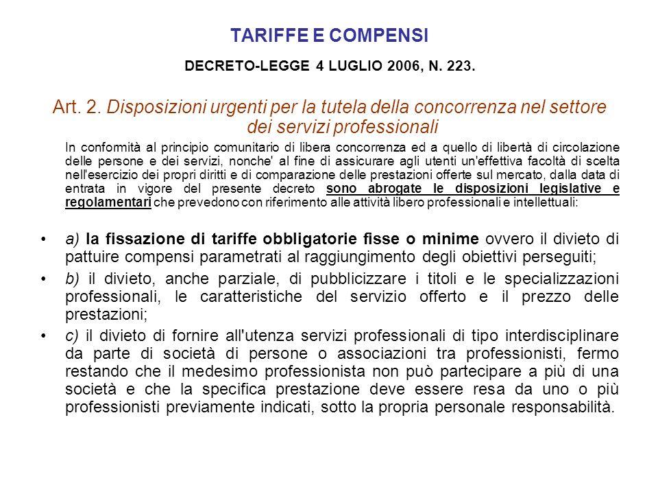 TARIFFE E COMPENSI DECRETO-LEGGE 4 LUGLIO 2006, N. 223. Art. 2. Disposizioni urgenti per la tutela della concorrenza nel settore dei servizi professio