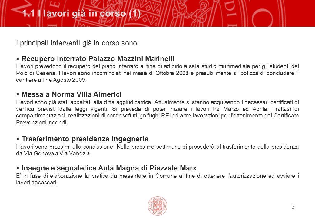 2 1.1 I lavori già in corso (1) I principali interventi già in corso sono: Recupero Interrato Palazzo Mazzini Marinelli I lavori prevedono il recupero