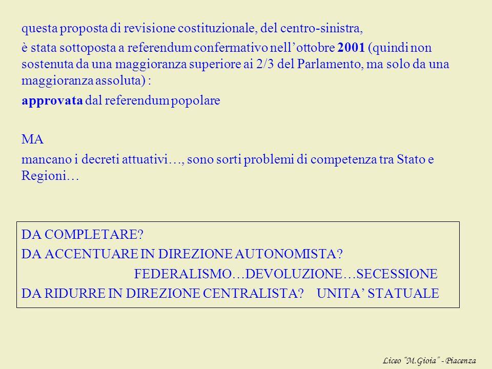 Ci sono già state in Italia RIFORME COSTITUZIONALI APPROVATE-INCOMPLETE, PROGETTATE-BOCCIATE, ATTESE-TEMUTE FUTURE ??? XIII LEGISLATURA (centro-sinist