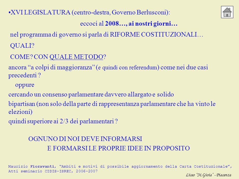 XIV LEGISLATURA (centro-destra, Governo Berlusconi) il cosiddetto progettone alcune rilevanti proposte: - forte accentuazione delle autonomie locali (
