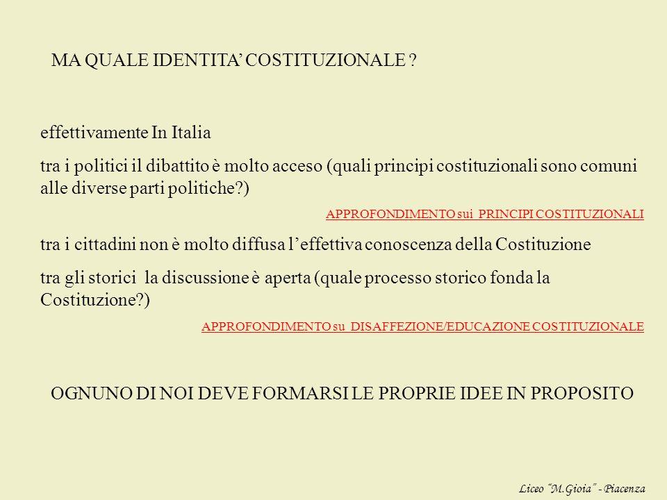 · una Costituzione non è una legge come tutte le altre, perché è un insieme di principi fondanti in cui uno Stato riconosce la propria identità democr