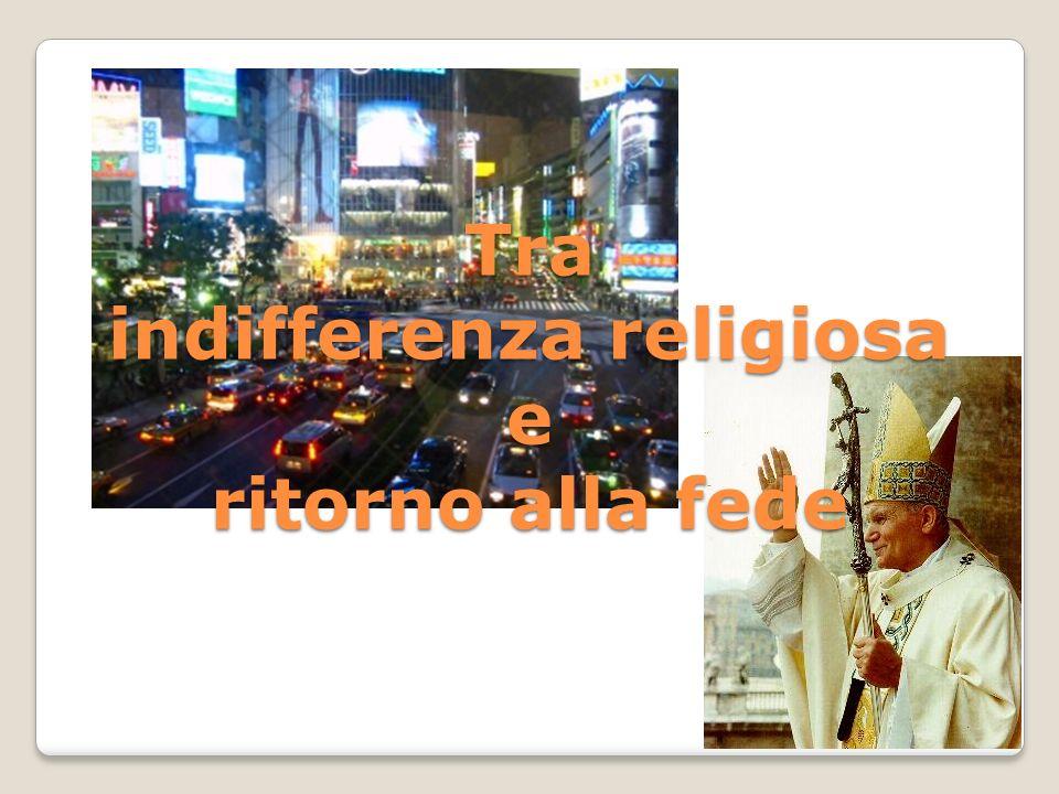 Tra indifferenza religiosa e ritorno alla fede
