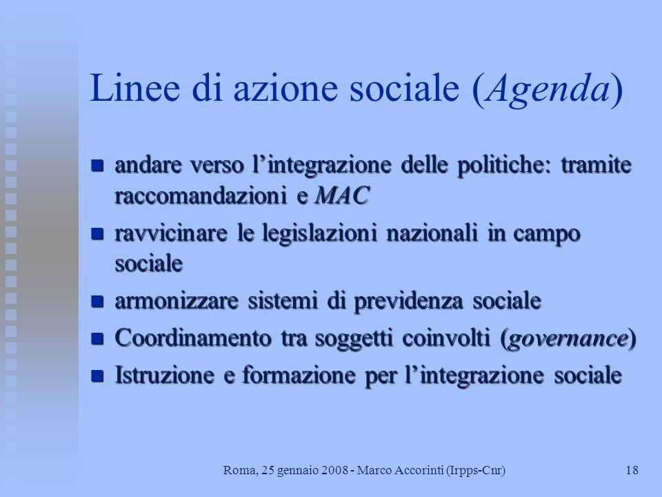 17Roma, 25 gennaio 2008 - Marco Accorinti (Irpps-Cnr) Soggetti di interventi sociali in Europa n disoccupati n alcoolisti n tossicodipendenti n disabi