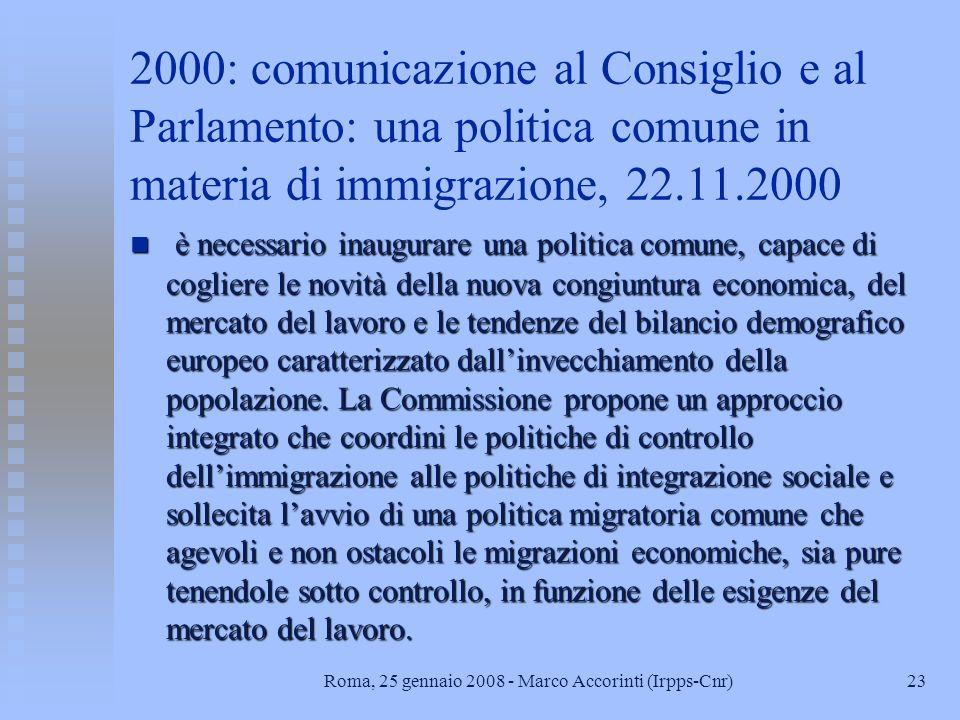 22Roma, 25 gennaio 2008 - Marco Accorinti (Irpps-Cnr) 1999: assi (Tampere) n collegamento delle politiche migratorie con la politica estera dellUE att