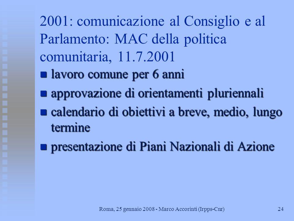23Roma, 25 gennaio 2008 - Marco Accorinti (Irpps-Cnr) 2000: comunicazione al Consiglio e al Parlamento: una politica comune in materia di immigrazione
