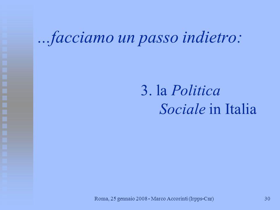 30Roma, 25 gennaio 2008 - Marco Accorinti (Irpps-Cnr)...facciamo un passo indietro: 3.