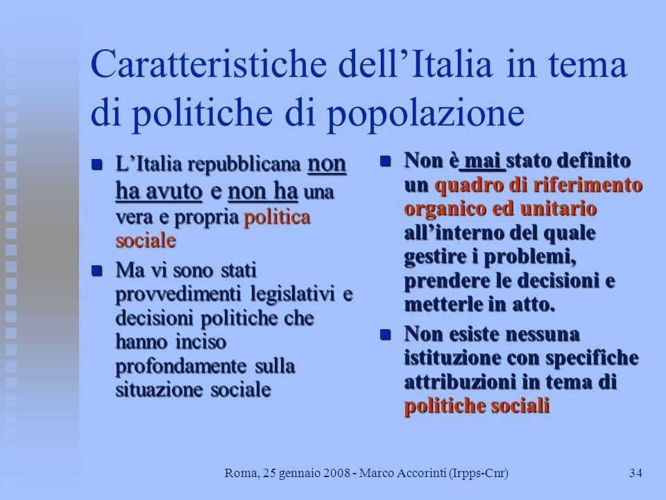 33Roma, 25 gennaio 2008 - Marco Accorinti (Irpps-Cnr) Politiche sociali e studi di popolazione La bassa natalità, linvecchiamento della popolazione e