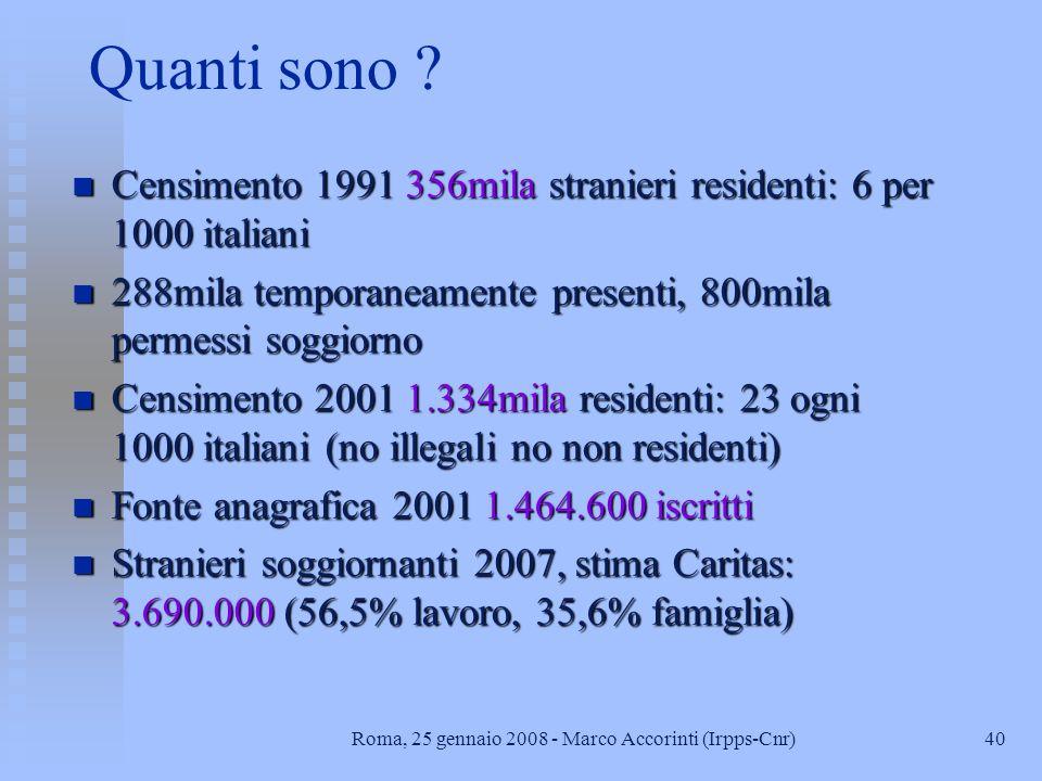 39Roma, 25 gennaio 2008 - Marco Accorinti (Irpps-Cnr) Le regolarizzazioni n Il decennio è iniziato con le navi stracariche di albanesi che approdavano