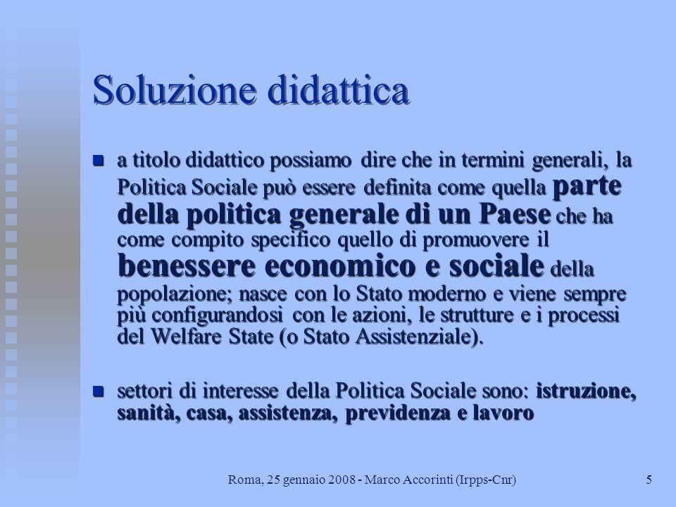 4Roma, 25 gennaio 2008 - Marco Accorinti (Irpps-Cnr) Però: problemi definitori n è difficile definire cosa si debba intendere per Politica Sociale, an
