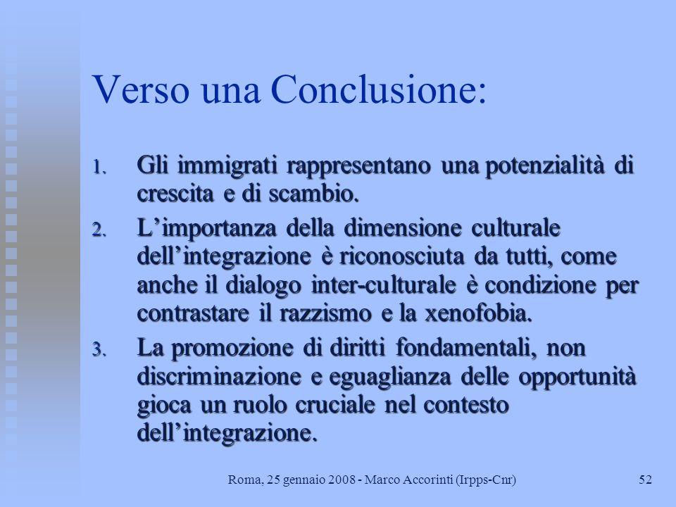 52Roma, 25 gennaio 2008 - Marco Accorinti (Irpps-Cnr) Verso una Conclusione: 1.