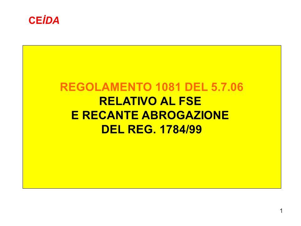 1 REGOLAMENTO 1081 DEL 5.7.06 RELATIVO AL FSE E RECANTE ABROGAZIONE DEL REG. 1784/99 CEİDA