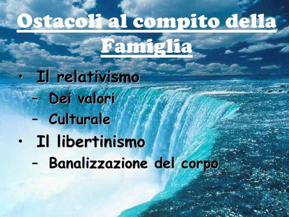 Compiti della Famiglia Educazione alla fedeEducazione alla fede Edificazione della Chiesa come comunioneEdificazione della Chiesa come comunione Presenza missionariaPresenza missionaria