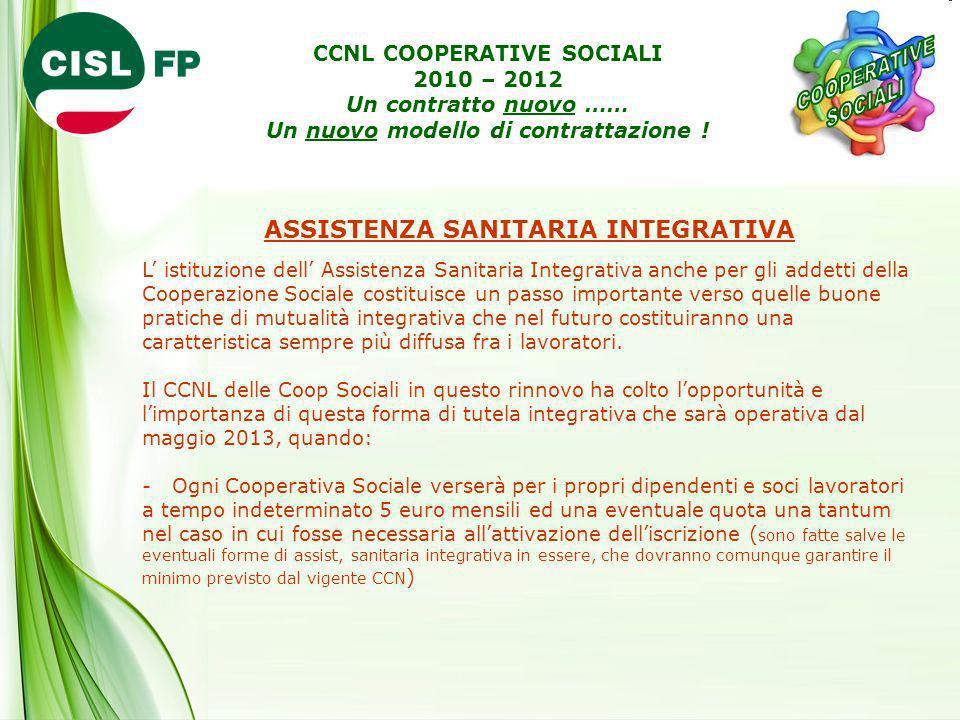 ASSISTENZA SANITARIA INTEGRATIVA L istituzione dell Assistenza Sanitaria Integrativa anche per gli addetti della Cooperazione Sociale costituisce un p