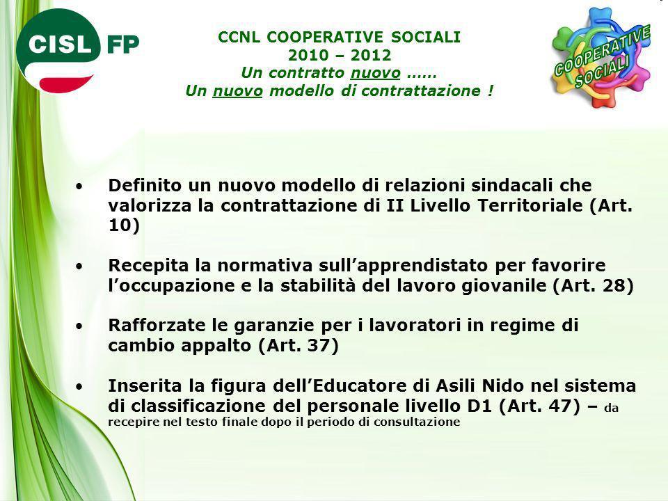 CCNL COOPERATIVE SOCIALI 2010 – 2012 Un contratto nuovo …… Un nuovo modello di contrattazione ! Definito un nuovo modello di relazioni sindacali che v