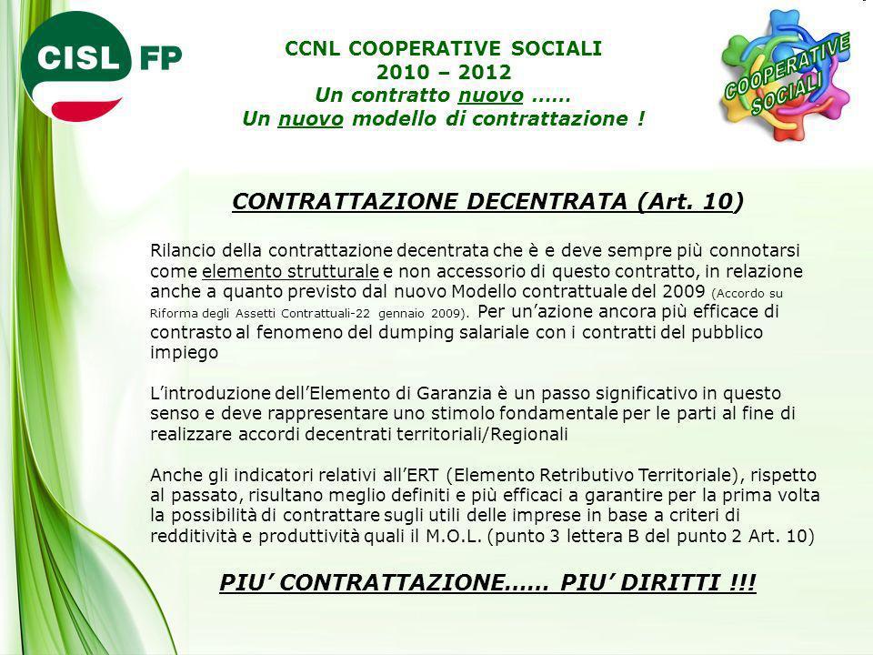 CONTRATTAZIONE DECENTRATA (Art.10) Altro elemento che rafforza il ruolo delle OO.SS.