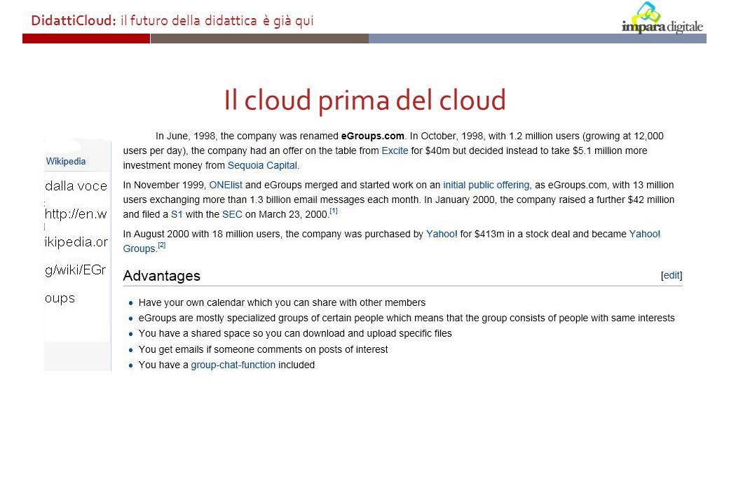 Il cloud prima del cloud DidattiCloud: il futuro della didattica è già qui