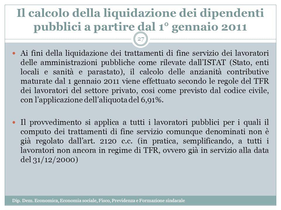 Il calcolo della liquidazione dei dipendenti pubblici a partire dal 1° gennaio 2011 Ai fini della liquidazione dei trattamenti di fine servizio dei la