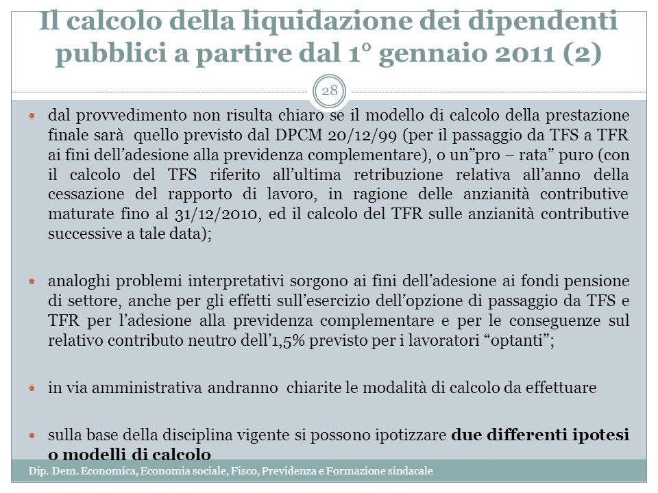 Il calcolo della liquidazione dei dipendenti pubblici a partire dal 1° gennaio 2011 (2) dal provvedimento non risulta chiaro se il modello di calcolo