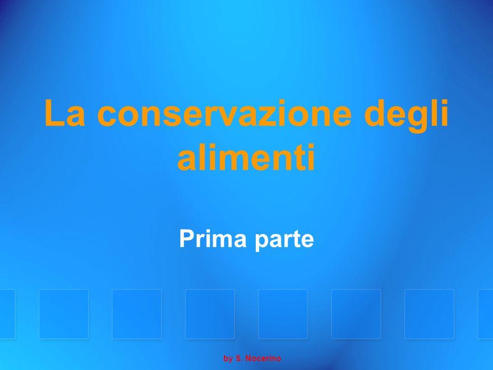 La conservazione degli alimenti Prima parte by S. Nocerino