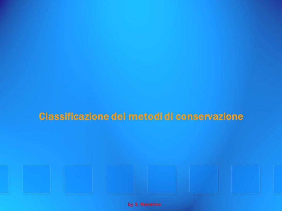 Classificazione dei metodi di conservazione by S. Nocerino