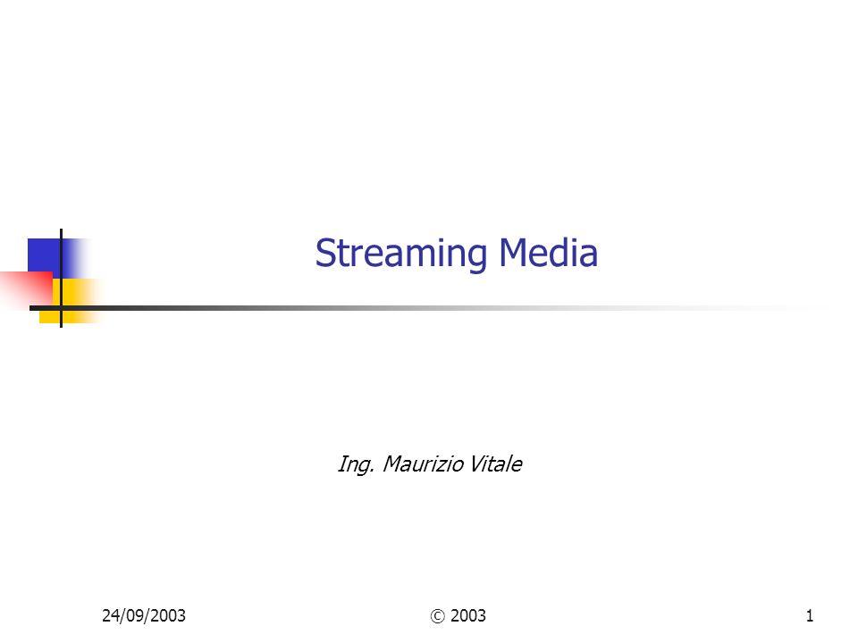 24/09/2003© 20031 Streaming Media Ing. Maurizio Vitale