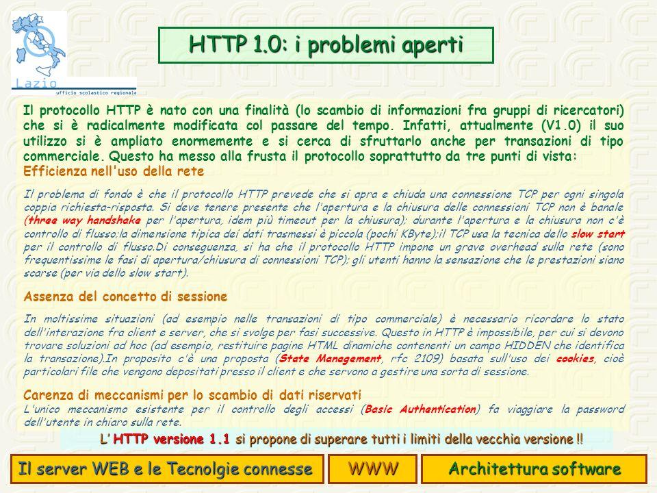 Il protocollo HTTP è nato con una finalità (lo scambio di informazioni fra gruppi di ricercatori) che si è radicalmente modificata col passare del tempo.