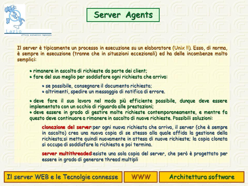 Il server è tipicamente un processo in esecuzione su un elaboratore (Unix !!).