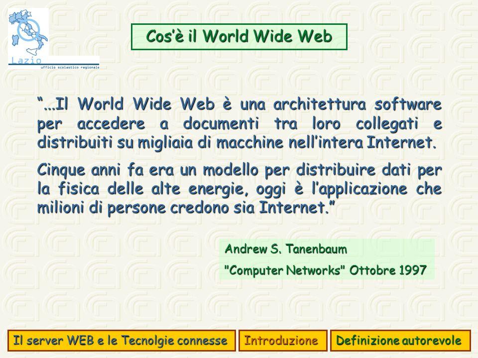 ...Il World Wide Web è una architettura software per accedere a documenti tra loro collegati e distribuiti su migliaia di macchine nellintera Internet.