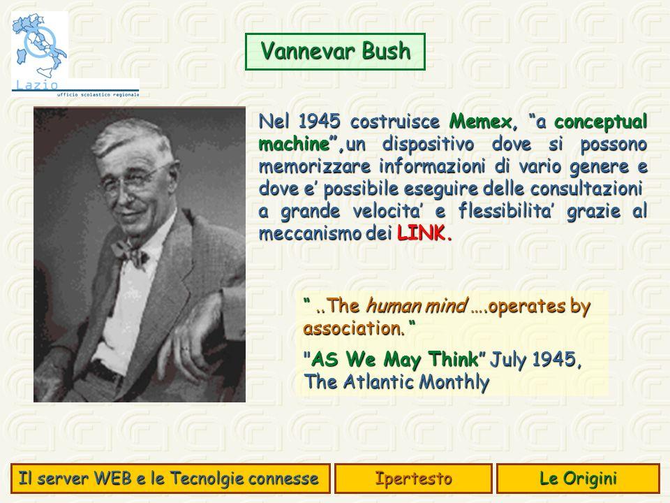 Nel 1945 costruisce Memex, a conceptual machine,un dispositivo dove si possono memorizzare informazioni di vario genere e dove e possibile eseguire de