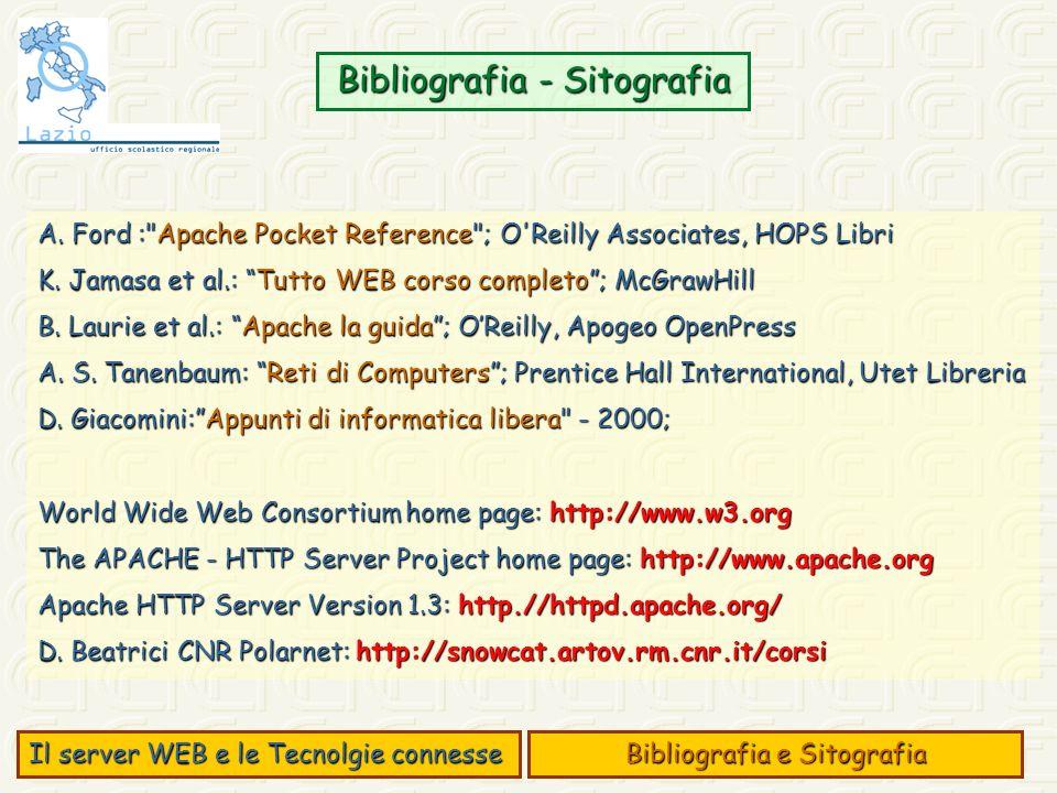 Bibliografia - Sitografia Il server WEB e le Tecnolgie connesse Bibliografia e Sitografia A. Ford :