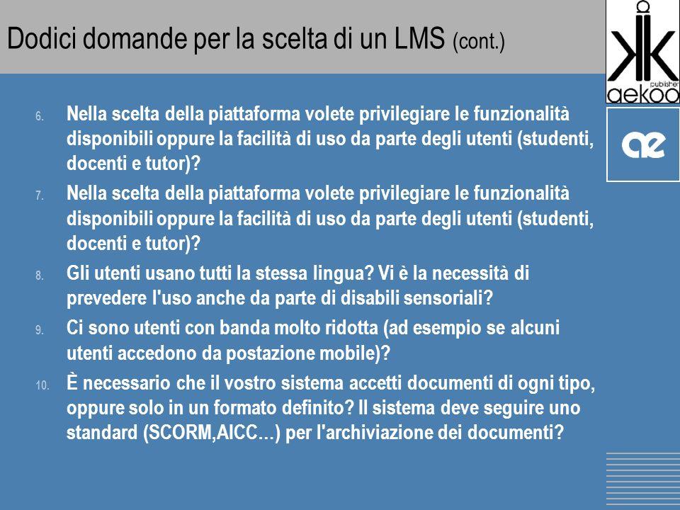 Dodici domande per la scelta di un LMS (cont.) 6.