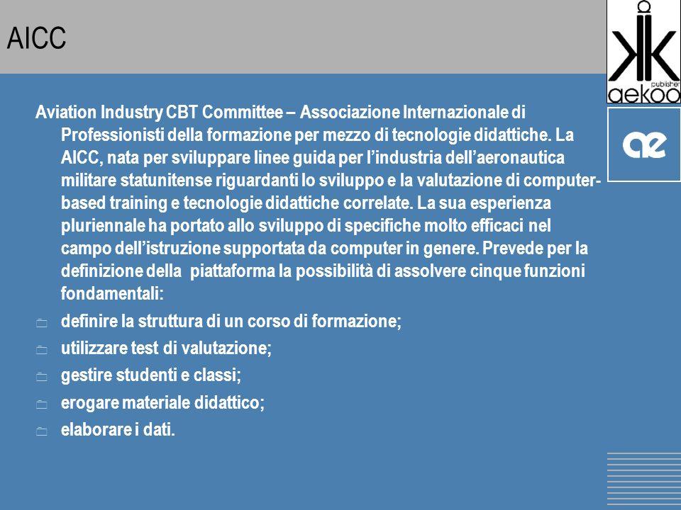 AICC Aviation Industry CBT Committee – Associazione Internazionale di Professionisti della formazione per mezzo di tecnologie didattiche.