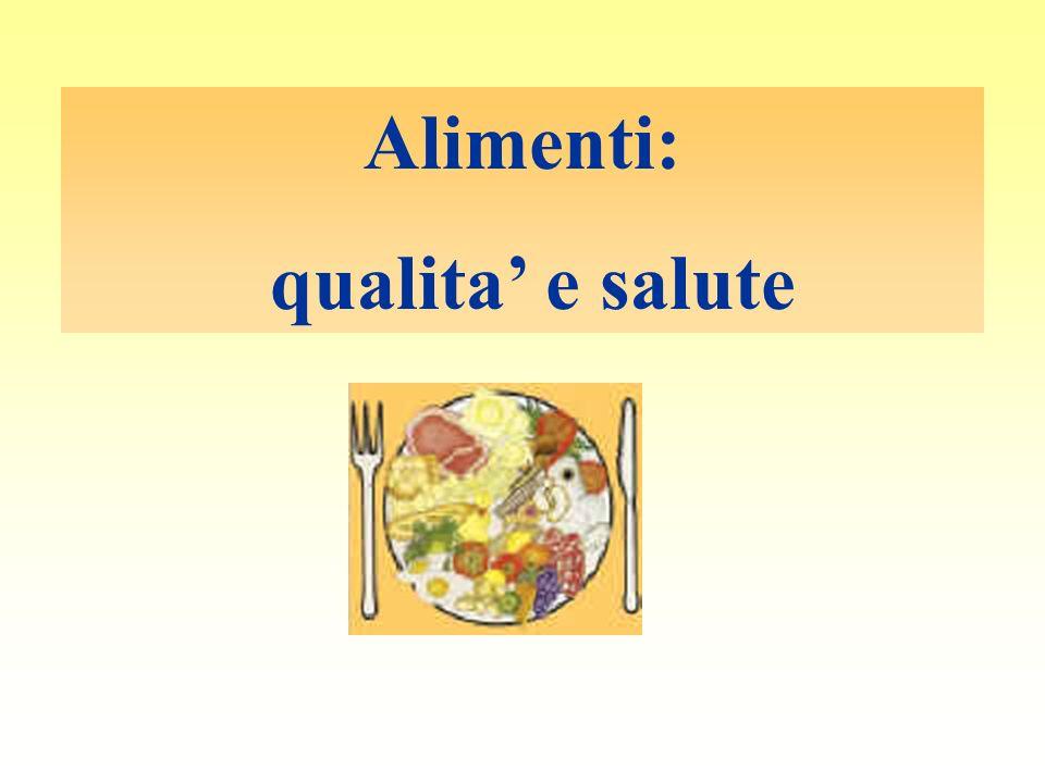 Alimenti: qualita e salute