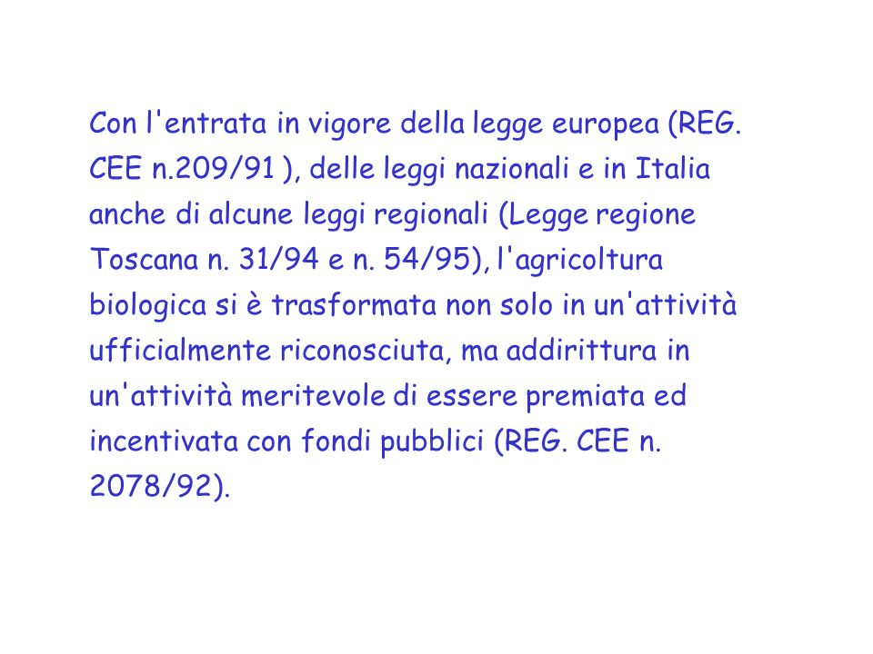 Con l entrata in vigore della legge europea (REG.