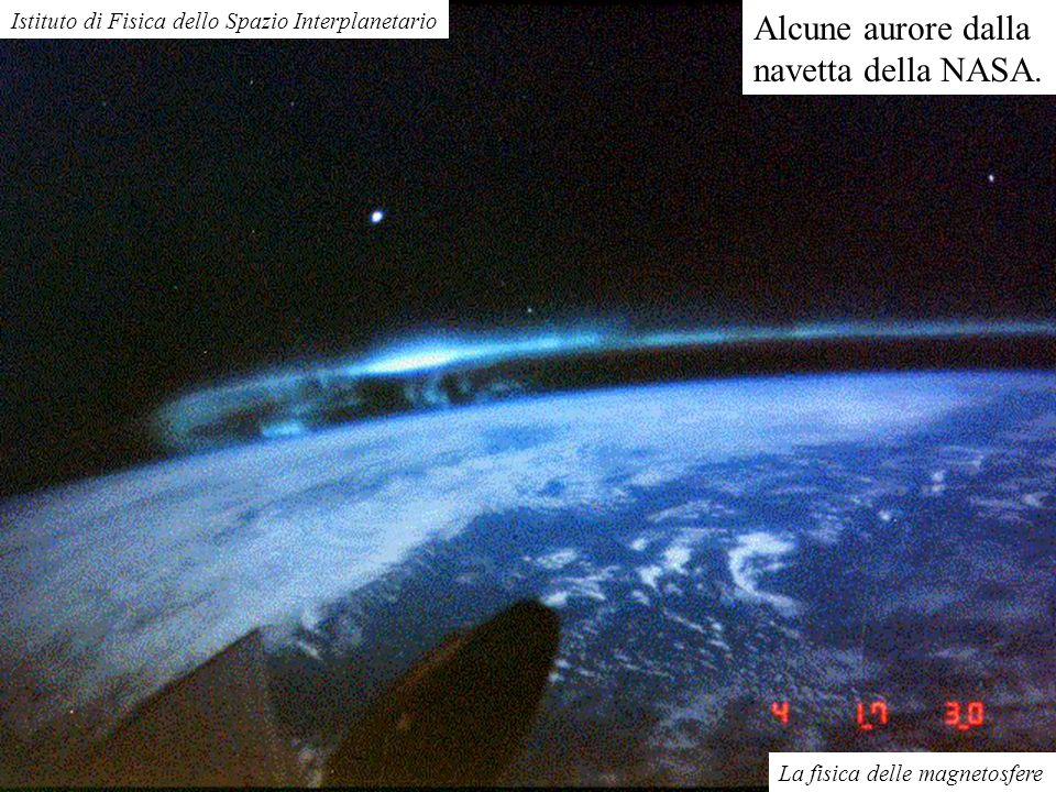 La fisica delle magnetosfere Istituto di Fisica dello Spazio Interplanetario Evoluzione di unaurora in alcuni minuti.