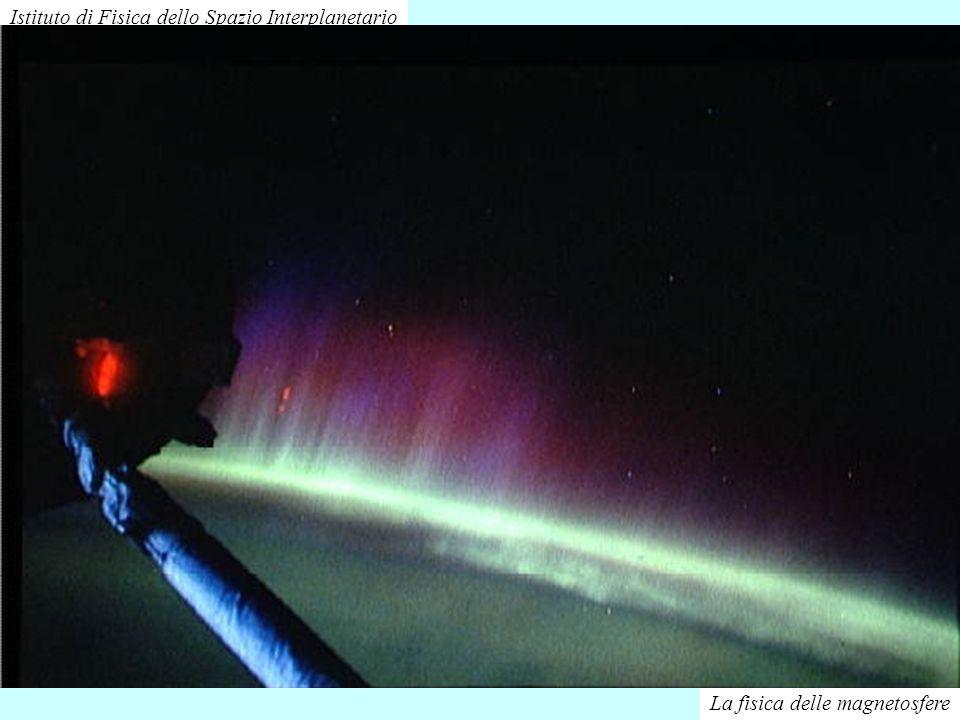La fisica delle magnetosfere Istituto di Fisica dello Spazio Interplanetario Alcune aurore dalla navetta della NASA.