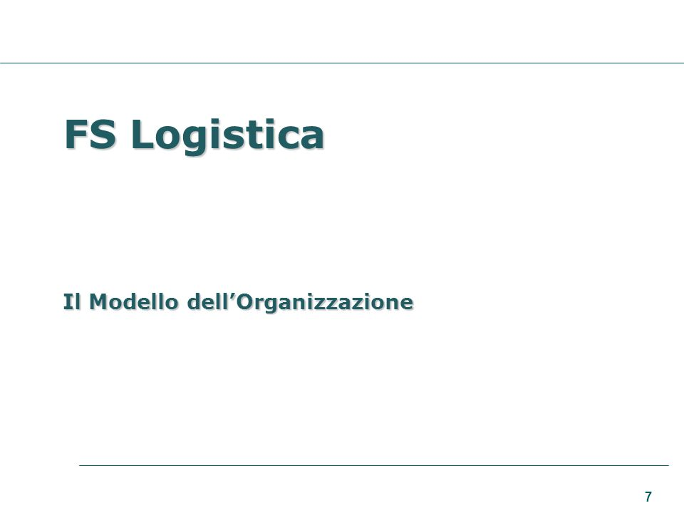 7 FS Logistica Il Modello dellOrganizzazione