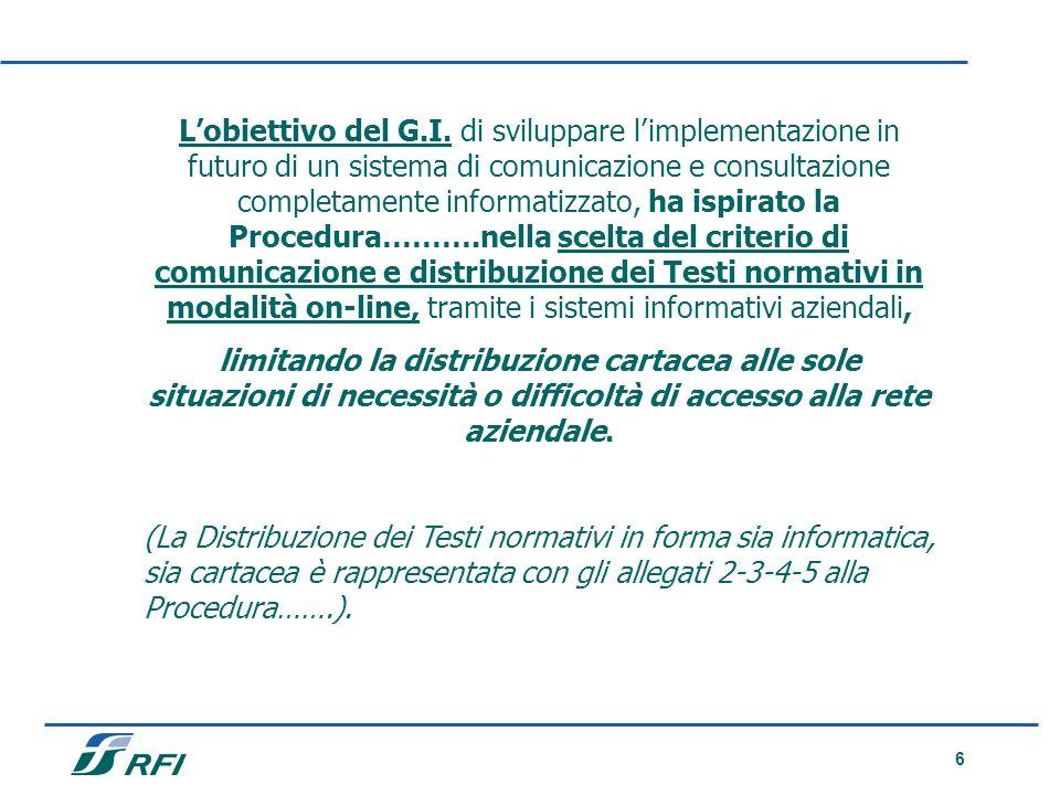 6 Lobiettivo del G.I. di sviluppare limplementazione in futuro di un sistema di comunicazione e consultazione completamente informatizzato, ha ispirat